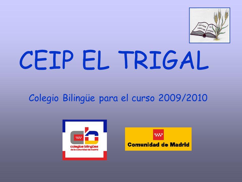 CEIP EL TRIGAL Colegio Bilingüe para el curso 2009/2010