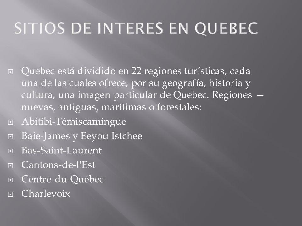 SITIOS DE INTERES EN QUEBEC