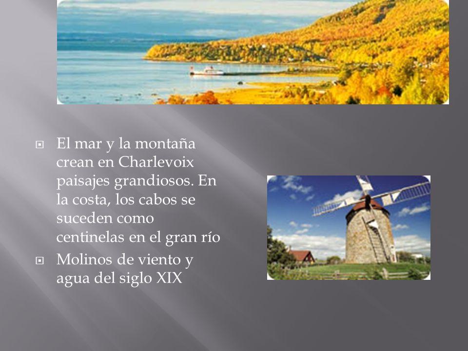 El mar y la montaña crean en Charlevoix paisajes grandiosos