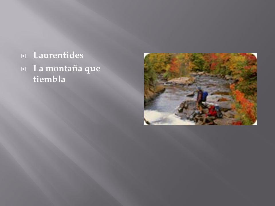 Laurentides La montaña que tiembla