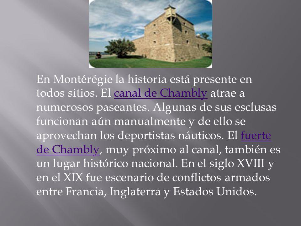 En Montérégie la historia está presente en todos sitios
