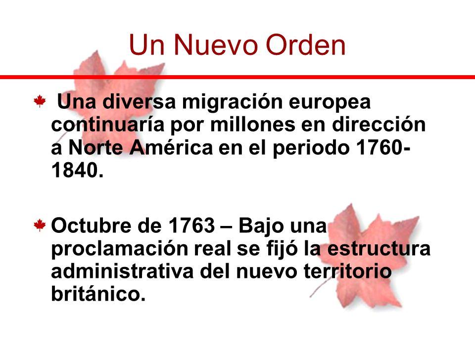 Un Nuevo Orden Una diversa migración europea continuaría por millones en dirección a Norte América en el periodo 1760-1840.