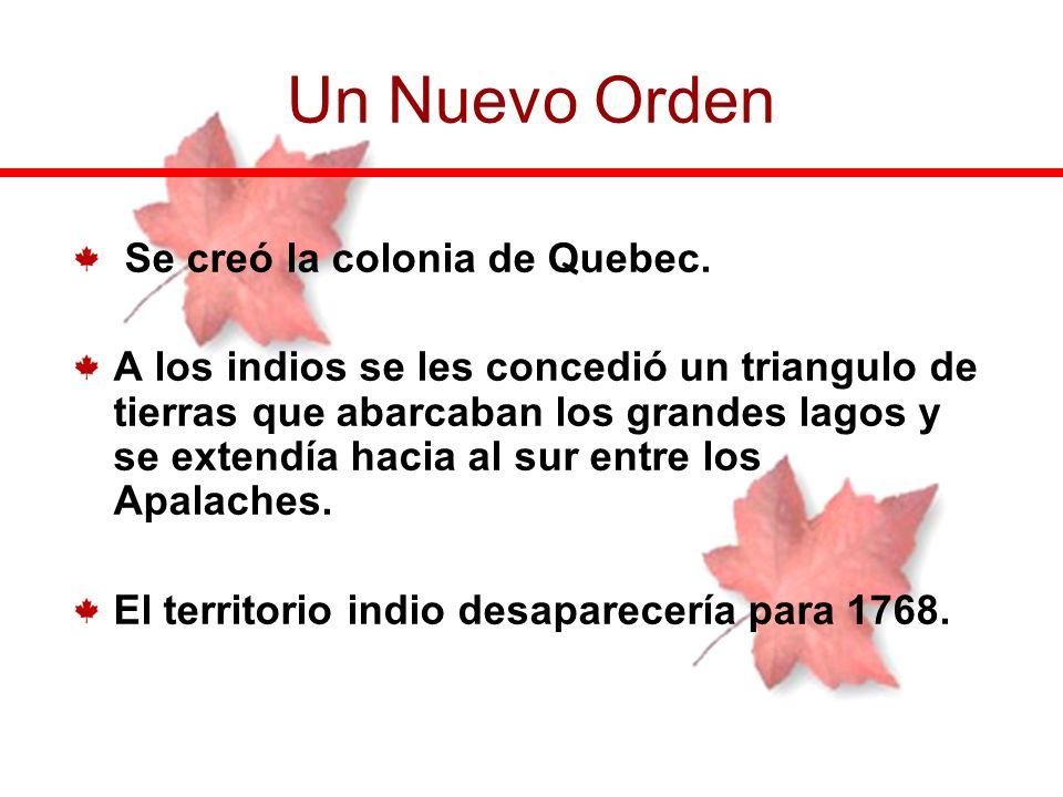 Un Nuevo Orden Se creó la colonia de Quebec.