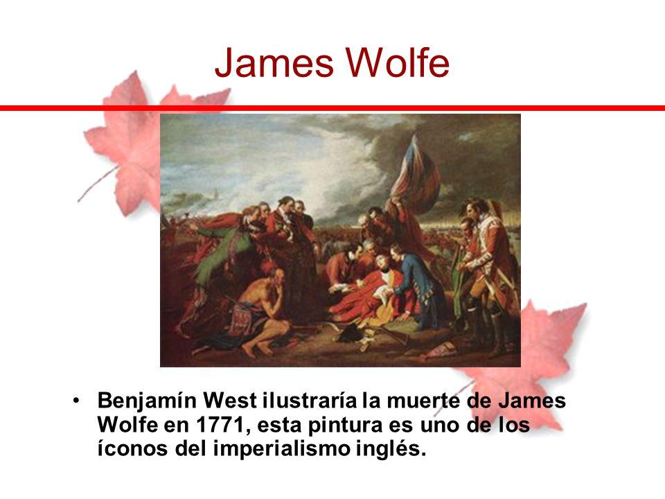 James Wolfe Benjamín West ilustraría la muerte de James Wolfe en 1771, esta pintura es uno de los íconos del imperialismo inglés.