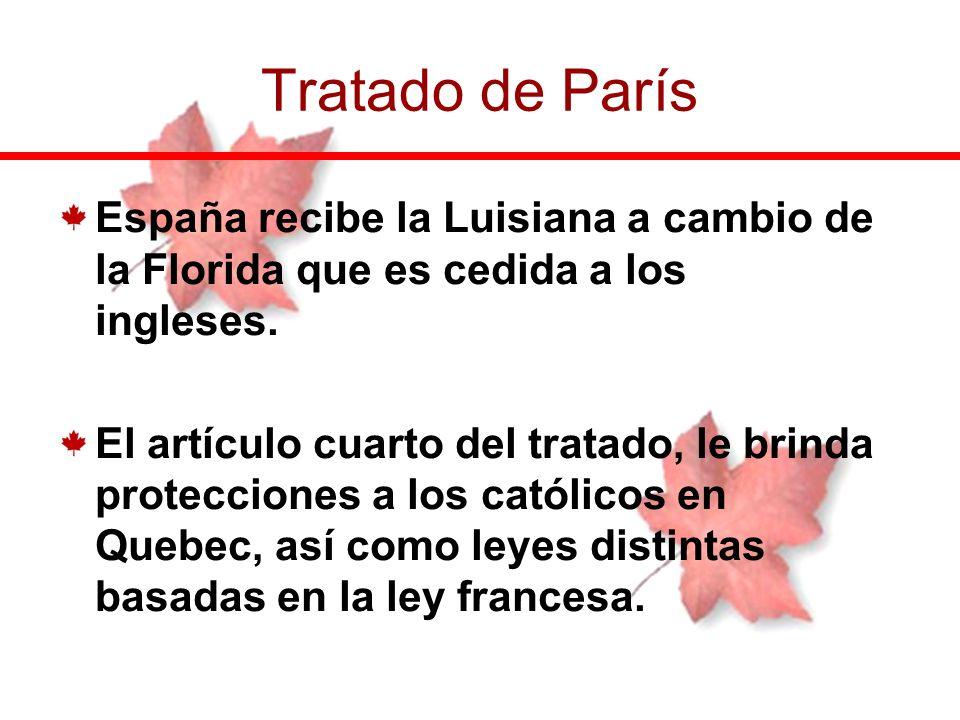 Tratado de París España recibe la Luisiana a cambio de la Florida que es cedida a los ingleses.