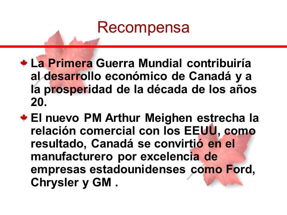Recompensa La Primera Guerra Mundial contribuiría al desarrollo económico de Canadá y a la prosperidad de la década de los años 20.