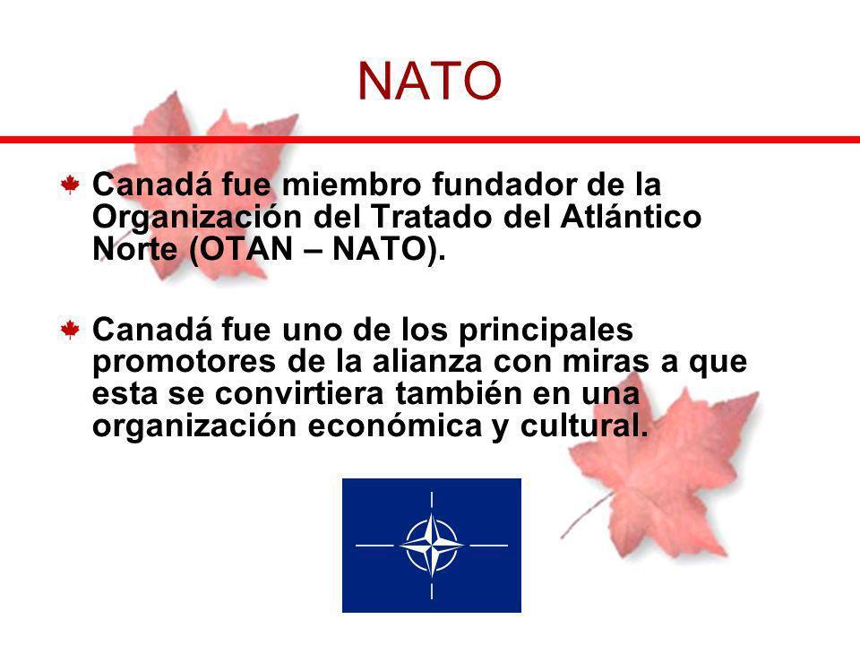NATO Canadá fue miembro fundador de la Organización del Tratado del Atlántico Norte (OTAN – NATO).