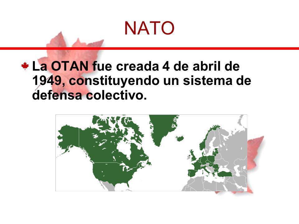NATO La OTAN fue creada 4 de abril de 1949, constituyendo un sistema de defensa colectivo.