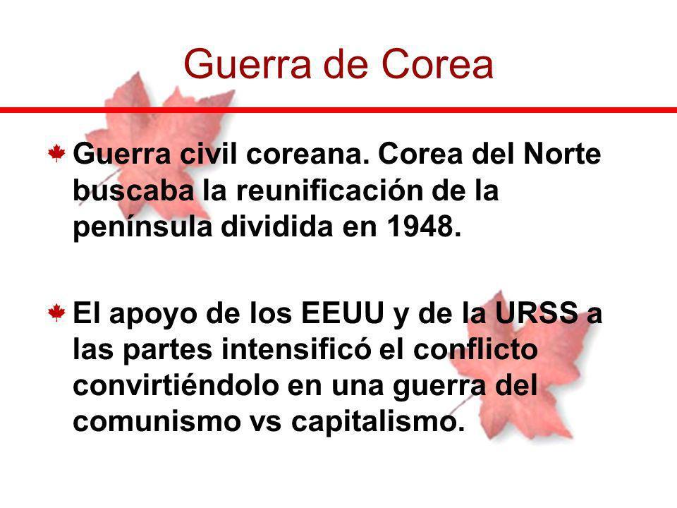 Guerra de Corea Guerra civil coreana. Corea del Norte buscaba la reunificación de la península dividida en 1948.