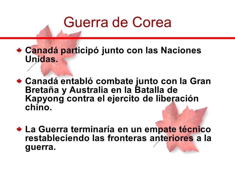 Guerra de Corea Canadá participó junto con las Naciones Unidas.