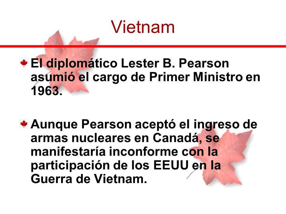 Vietnam El diplomático Lester B. Pearson asumió el cargo de Primer Ministro en 1963.