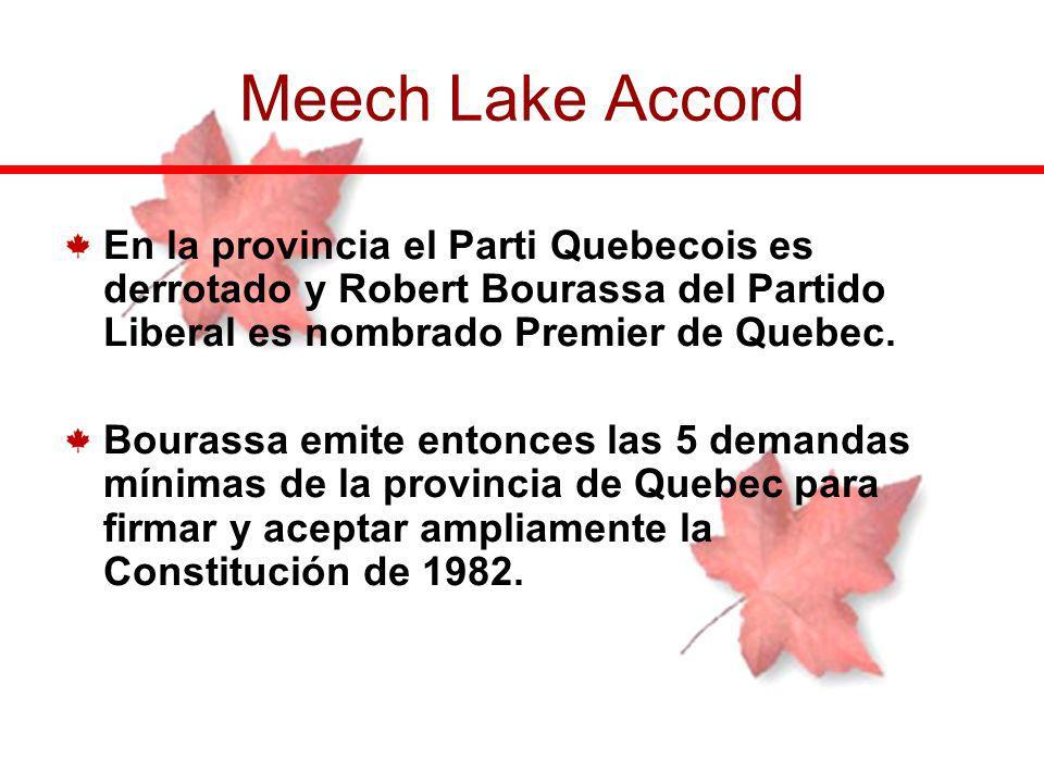 Meech Lake Accord En la provincia el Parti Quebecois es derrotado y Robert Bourassa del Partido Liberal es nombrado Premier de Quebec.