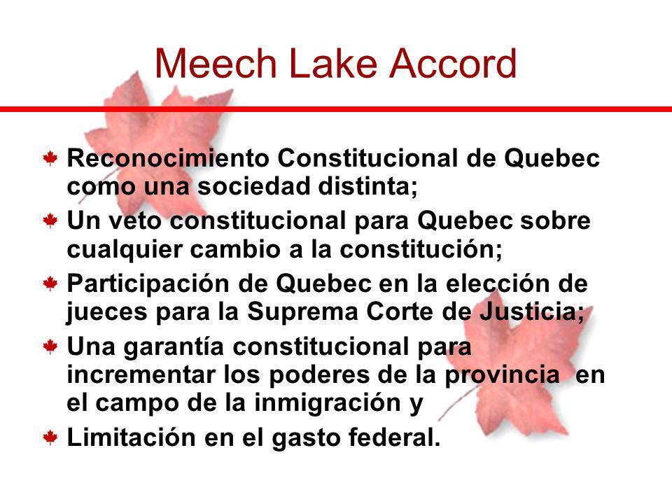 Meech Lake Accord Reconocimiento Constitucional de Quebec como una sociedad distinta;
