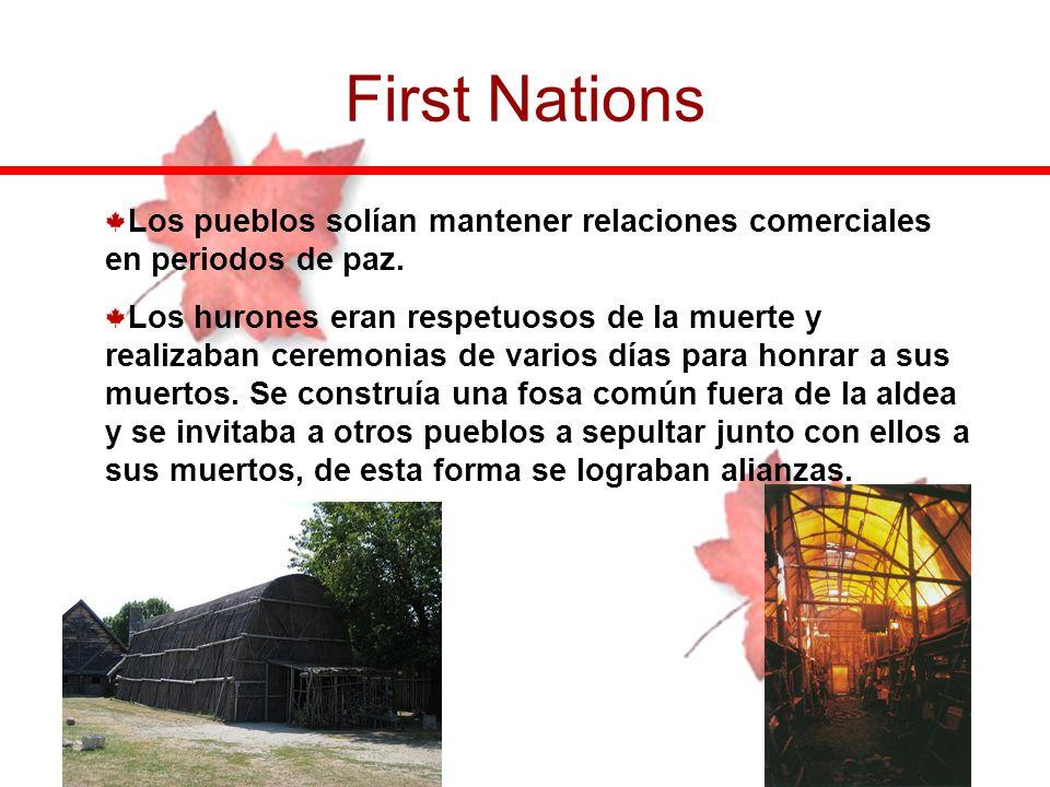 First Nations Los pueblos solían mantener relaciones comerciales en periodos de paz.
