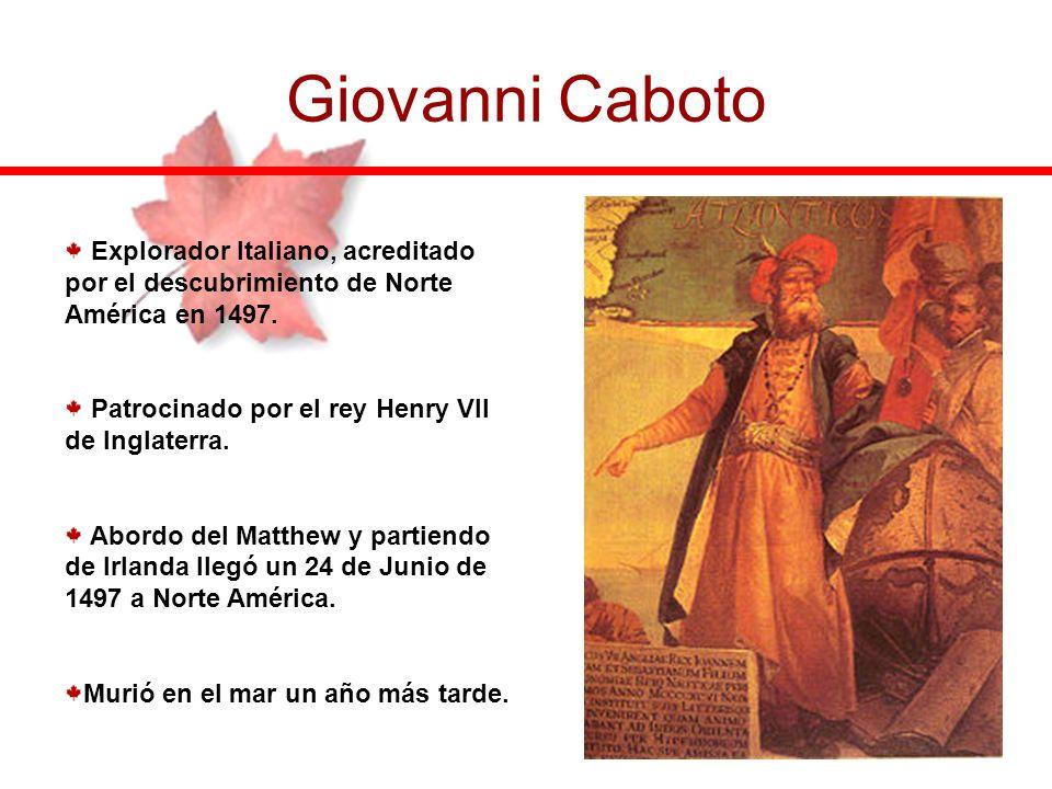Giovanni Caboto Explorador Italiano, acreditado por el descubrimiento de Norte América en 1497. Patrocinado por el rey Henry VII de Inglaterra.