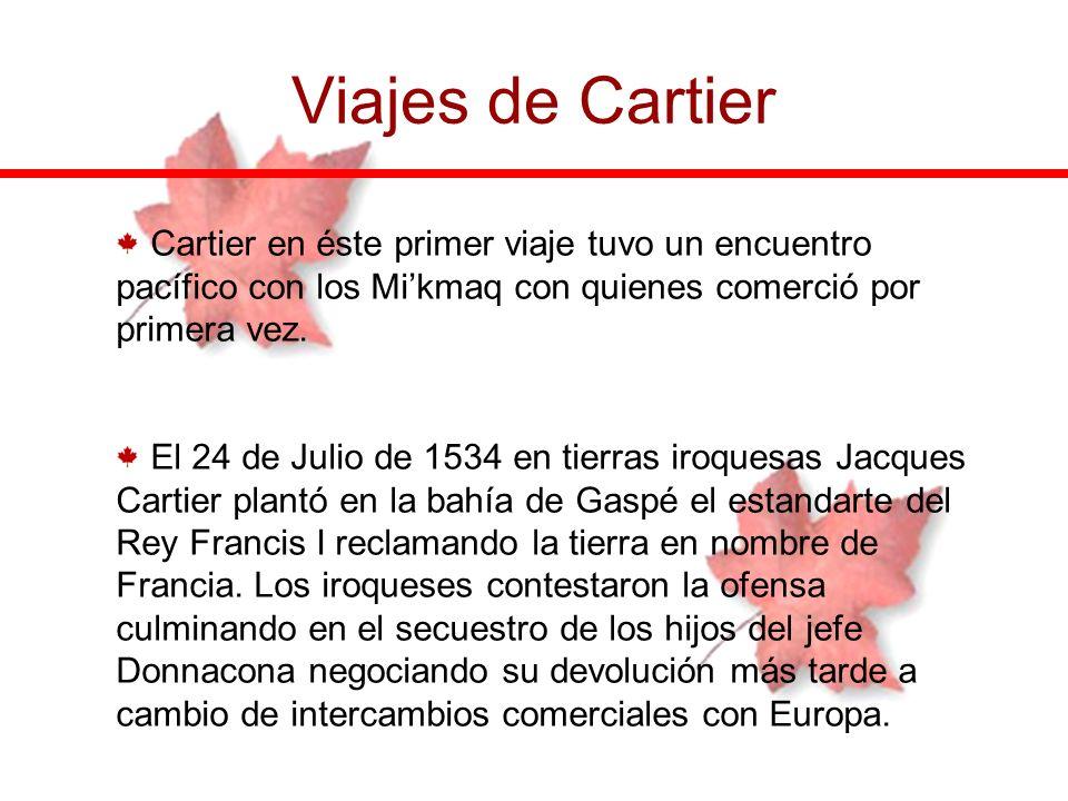 Viajes de Cartier Cartier en éste primer viaje tuvo un encuentro pacífico con los Mi'kmaq con quienes comerció por primera vez.