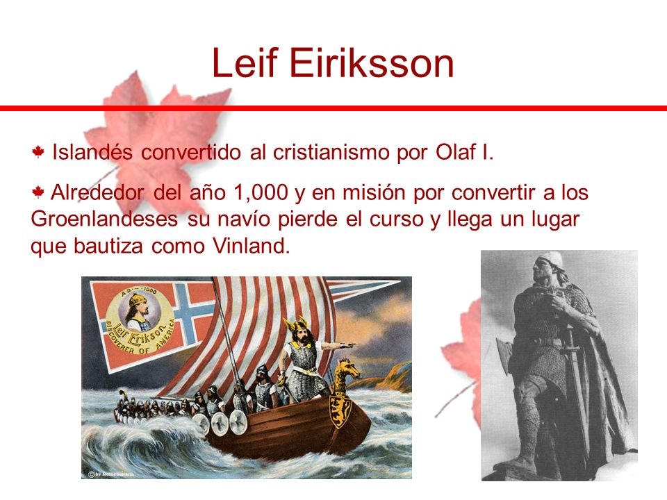 Leif Eiriksson Islandés convertido al cristianismo por Olaf I.