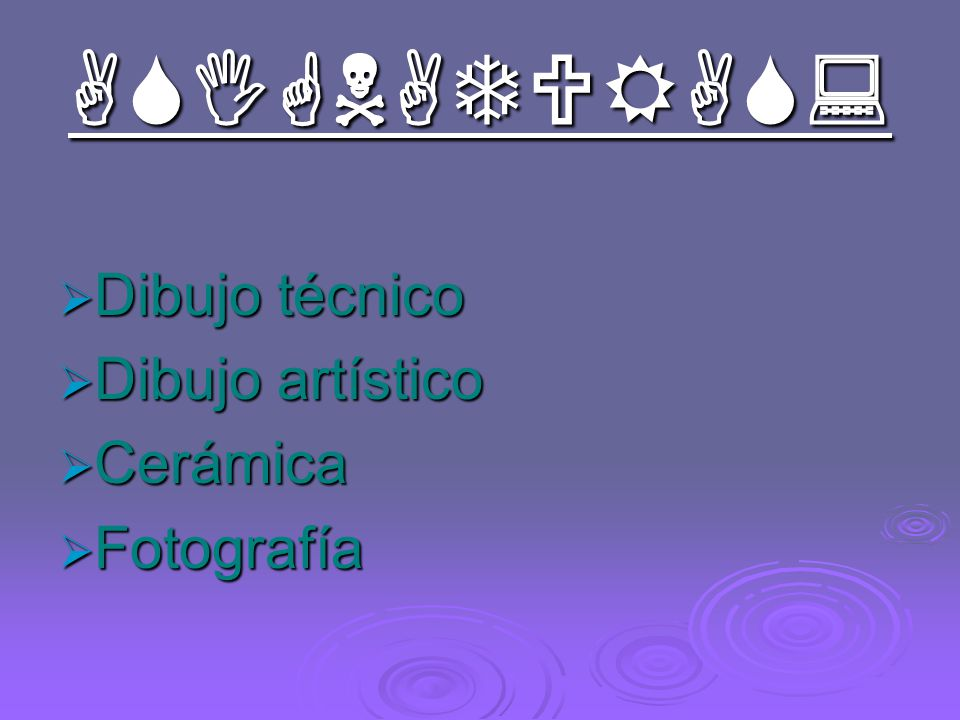 ASIGNATURAS: Dibujo técnico Dibujo artístico Cerámica Fotografía