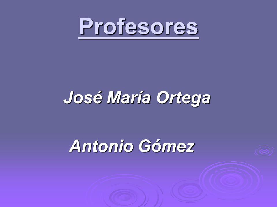 Profesores José María Ortega Antonio Gómez
