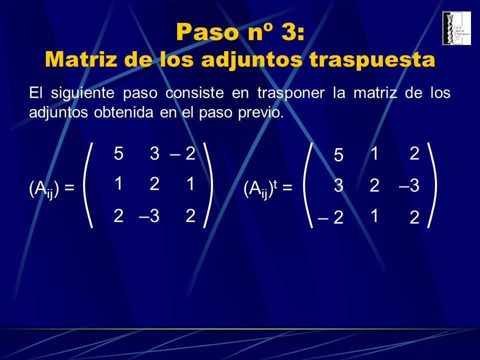 Paso nº 3: Matriz de los adjuntos traspuesta
