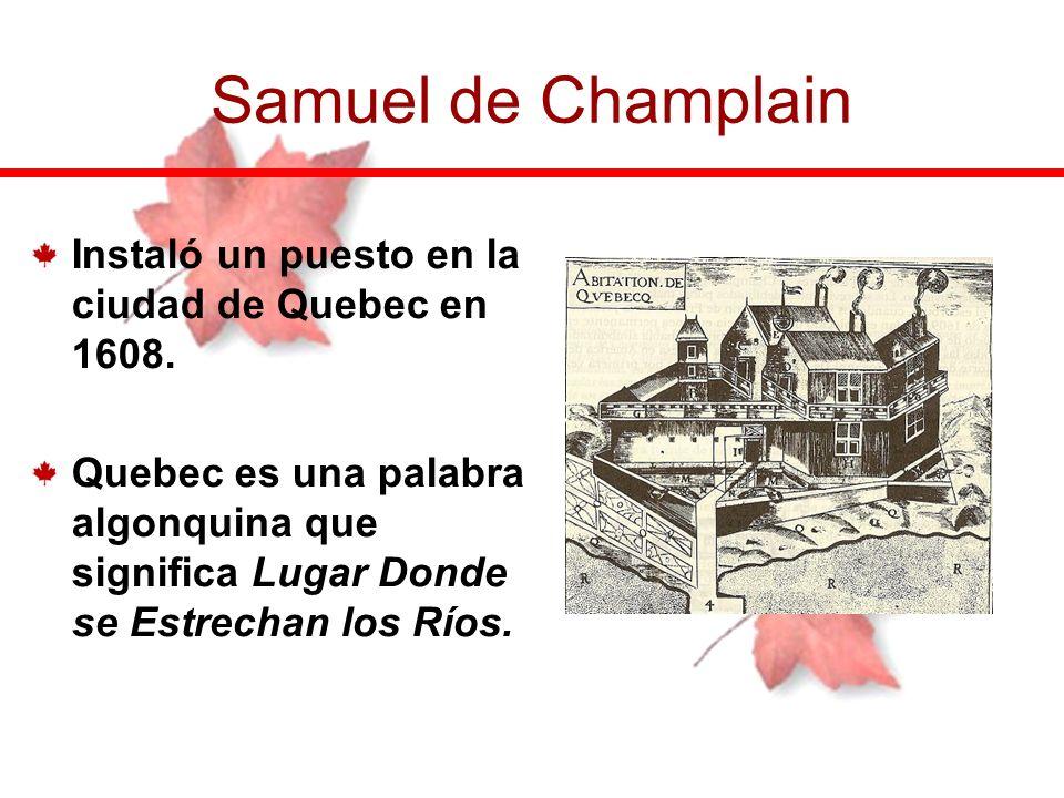 Samuel de Champlain Instaló un puesto en la ciudad de Quebec en 1608.