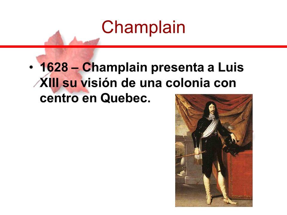 Champlain 1628 – Champlain presenta a Luis XIII su visión de una colonia con centro en Quebec.