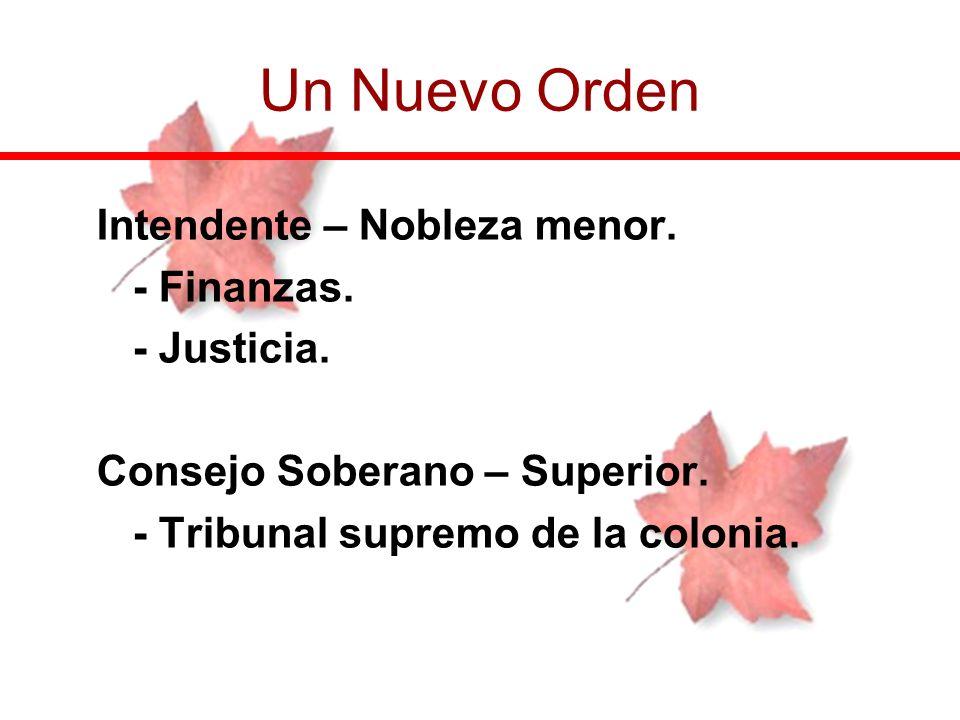 Un Nuevo Orden Intendente – Nobleza menor. - Finanzas. - Justicia.