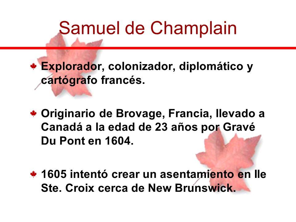 Samuel de ChamplainExplorador, colonizador, diplomático y cartógrafo francés.