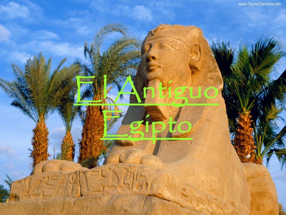 EL ANTIGUO EGIPTO El Antiguo Egipto