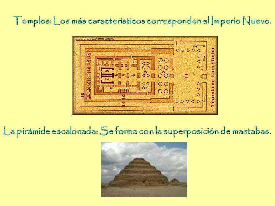 Templos, Pirámides Templos: Los más característicos corresponden al Imperio Nuevo.