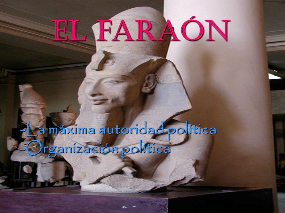 El faraón El faraón -La máxima autoridad política