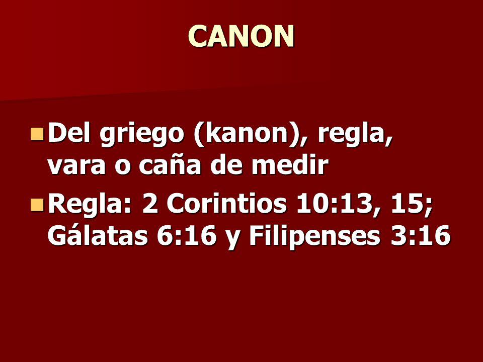 CANON Del griego (kanon), regla, vara o caña de medir