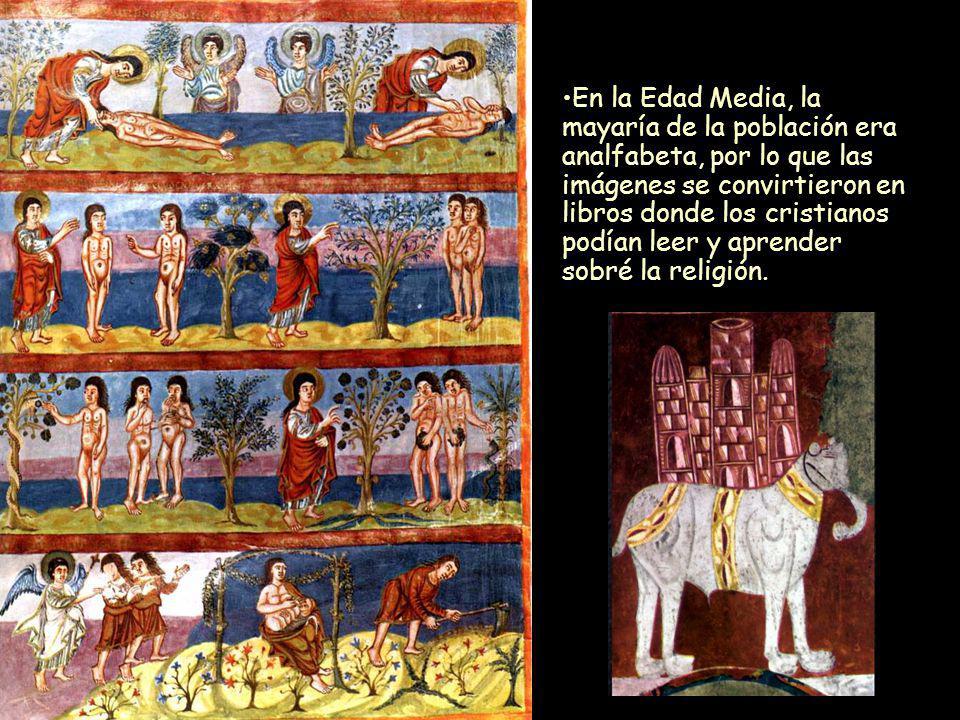 En la Edad Media, la mayaría de la población era analfabeta, por lo que las imágenes se convirtieron en libros donde los cristianos podían leer y aprender sobré la religión.