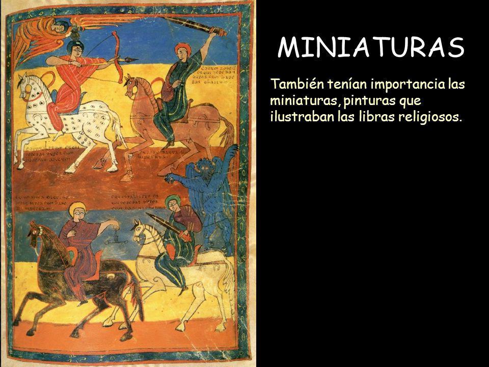 MINIATURAS También tenían importancia las miniaturas, pinturas que ilustraban las libras religiosos.