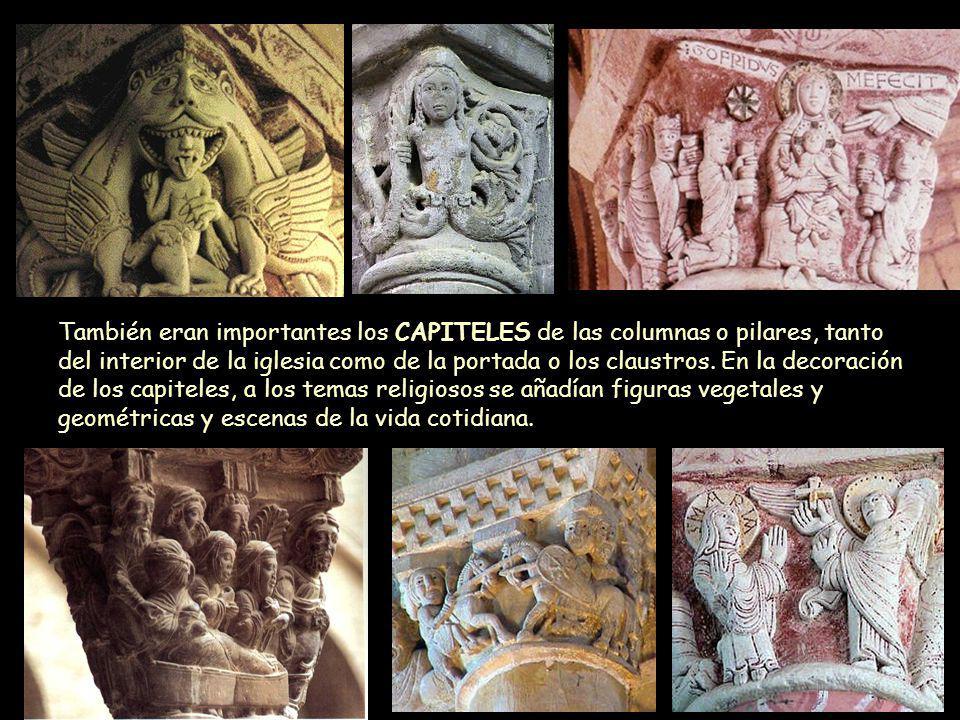 También eran importantes los CAPITELES de las columnas o pilares, tanto del interior de la iglesia como de la portada o los claustros. En la decoración de los capiteles, a los temas religiosos se añadían figuras vegetales y geométricas y escenas de la vida cotidiana.