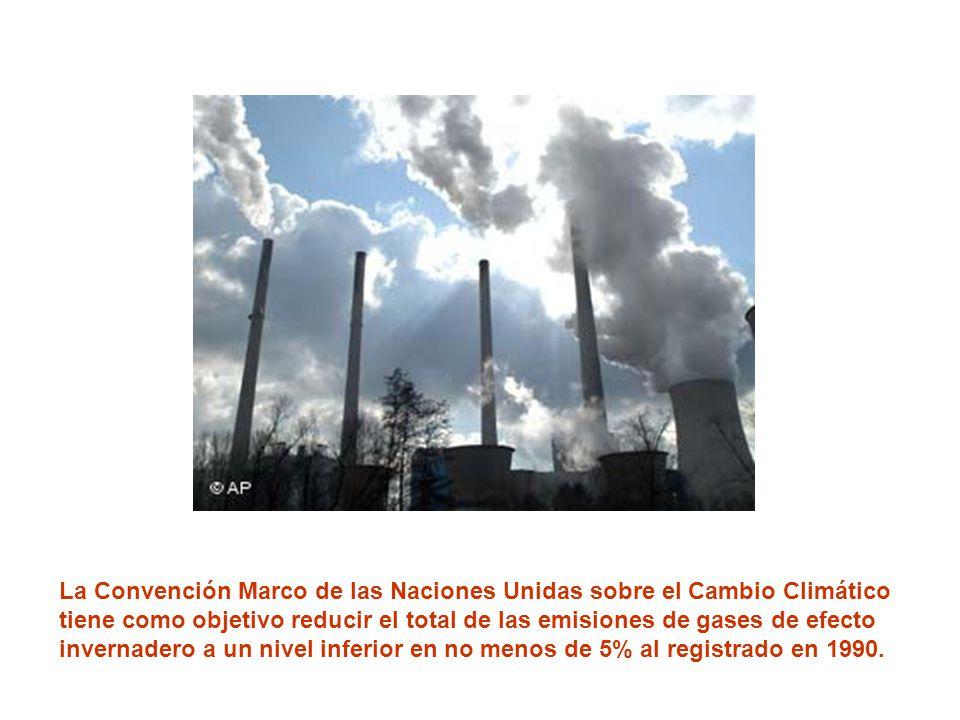 La Convención Marco de las Naciones Unidas sobre el Cambio Climático tiene como objetivo reducir el total de las emisiones de gases de efecto invernadero a un nivel inferior en no menos de 5% al registrado en 1990.