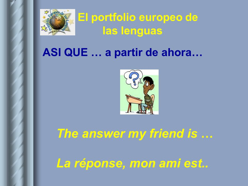 The answer my friend is … La réponse, mon ami est..