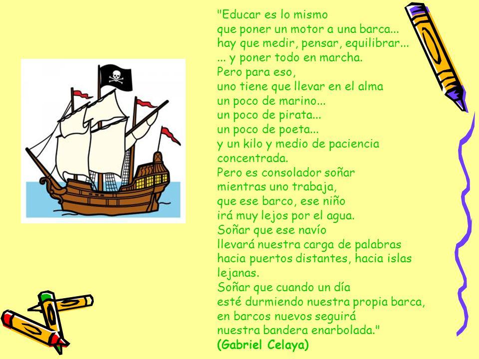 Educar es lo mismo que poner un motor a una barca