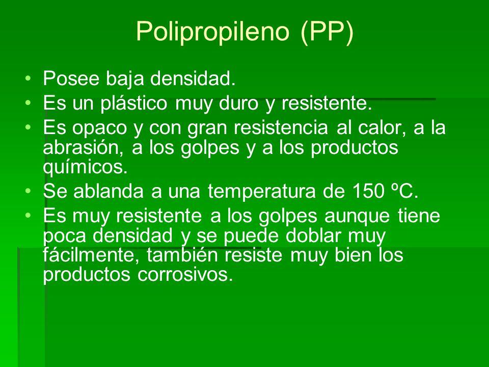 Polipropileno (PP) Posee baja densidad.