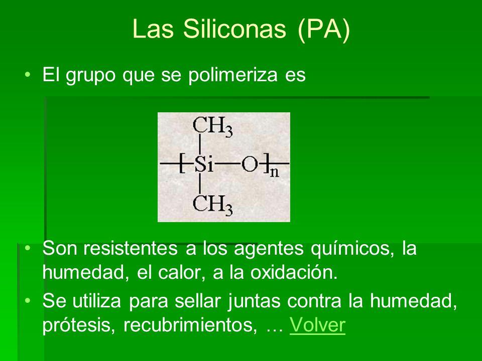 Las Siliconas (PA) El grupo que se polimeriza es