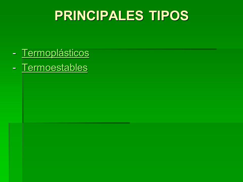 PRINCIPALES TIPOS Termoplásticos Termoestables