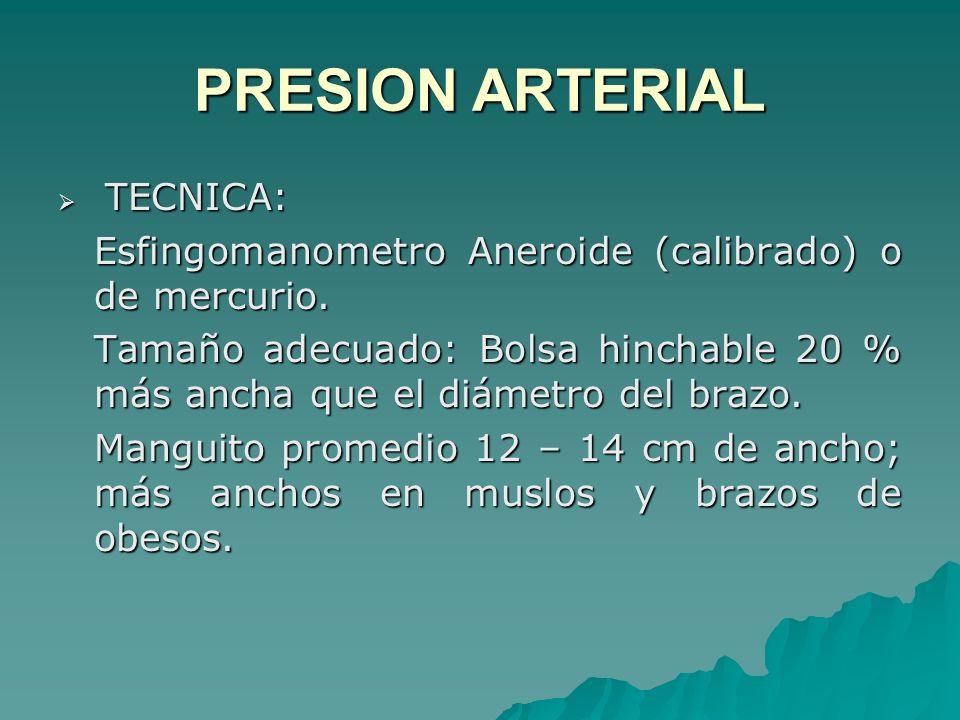 PRESION ARTERIAL Esfingomanometro Aneroide (calibrado) o de mercurio.