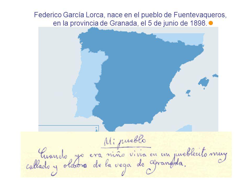Federico García Lorca, nace en el pueblo de Fuentevaqueros,