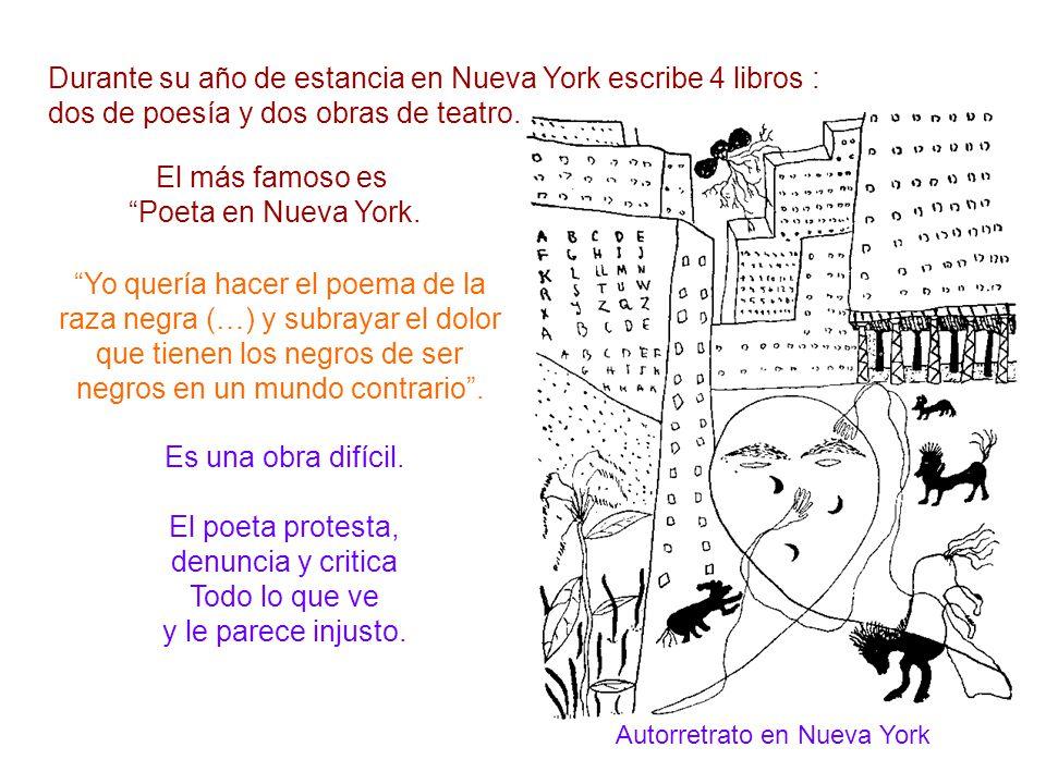 El más famoso es Poeta en Nueva York.