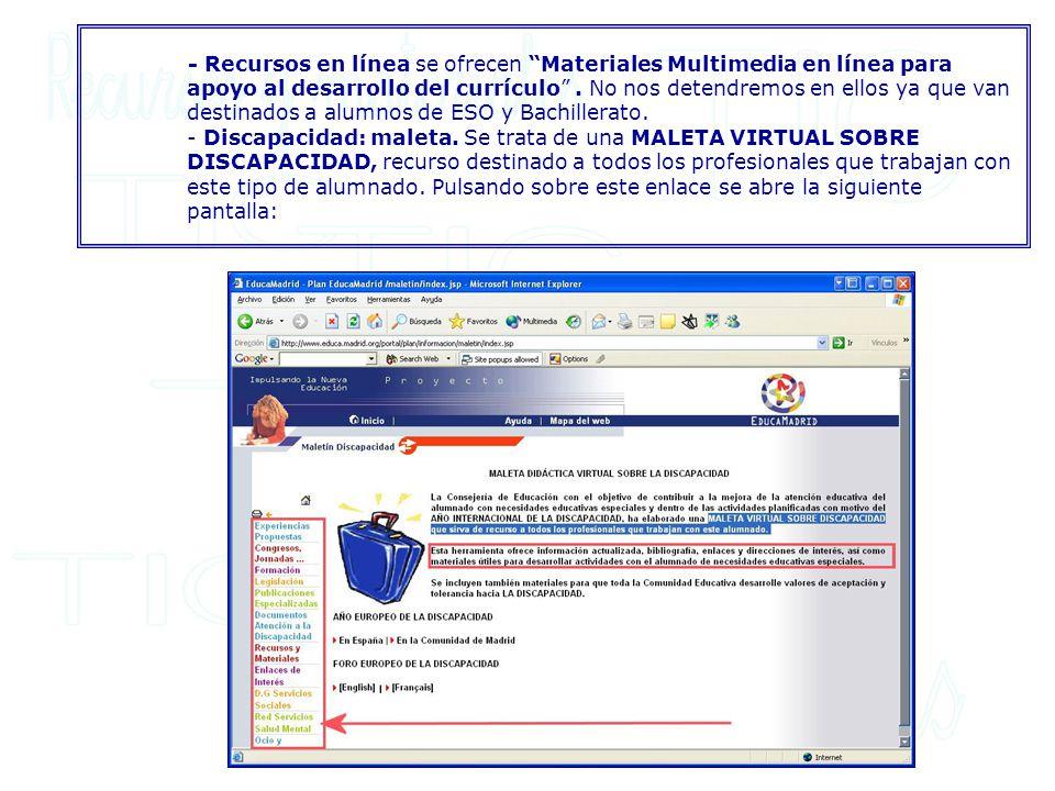 - Recursos en línea se ofrecen Materiales Multimedia en línea para apoyo al desarrollo del currículo .