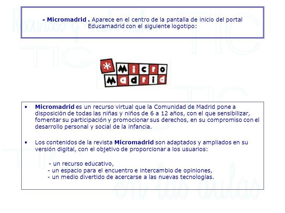 - Micromadrid . Aparece en el centro de la pantalla de inicio del portal Educamadrid con el siguiente logotipo: