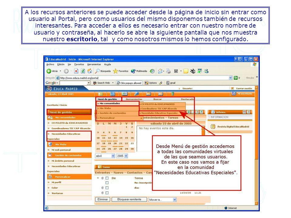 A los recursos anteriores se puede acceder desde la página de inicio sin entrar como usuario al Portal, pero como usuarios del mismo disponemos también de recursos interesantes.