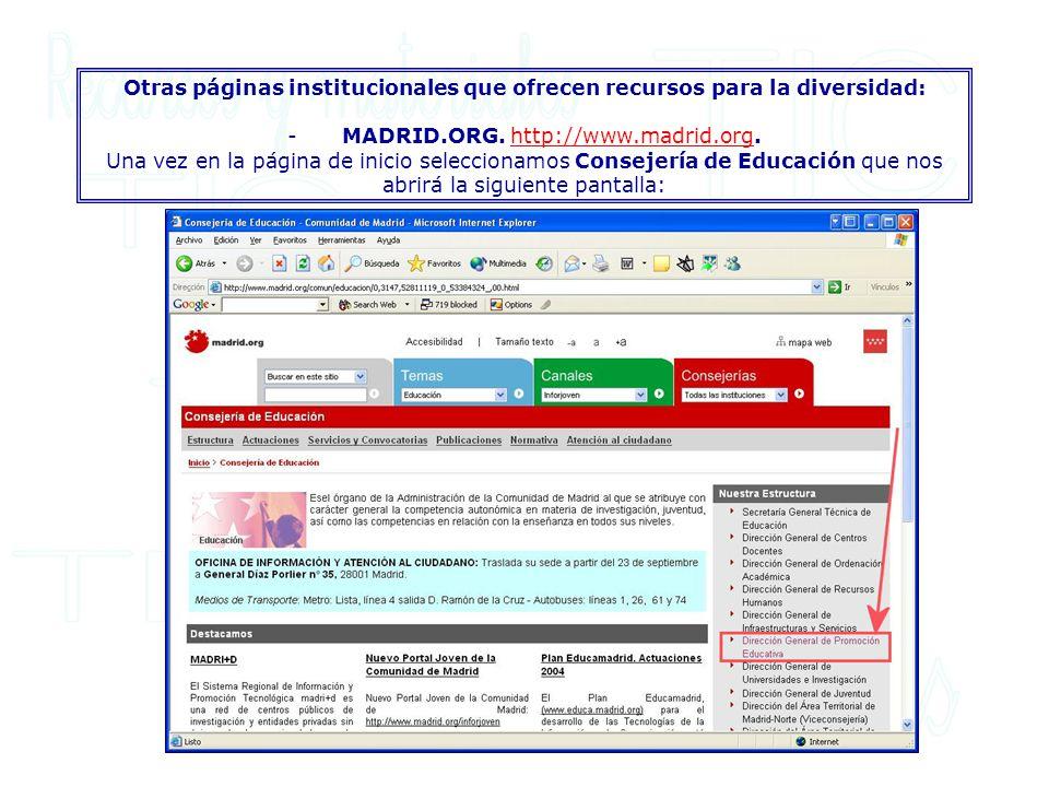 Otras páginas institucionales que ofrecen recursos para la diversidad: - MADRID.ORG.