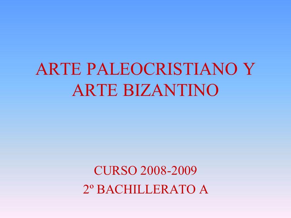 ARTE PALEOCRISTIANO Y ARTE BIZANTINO