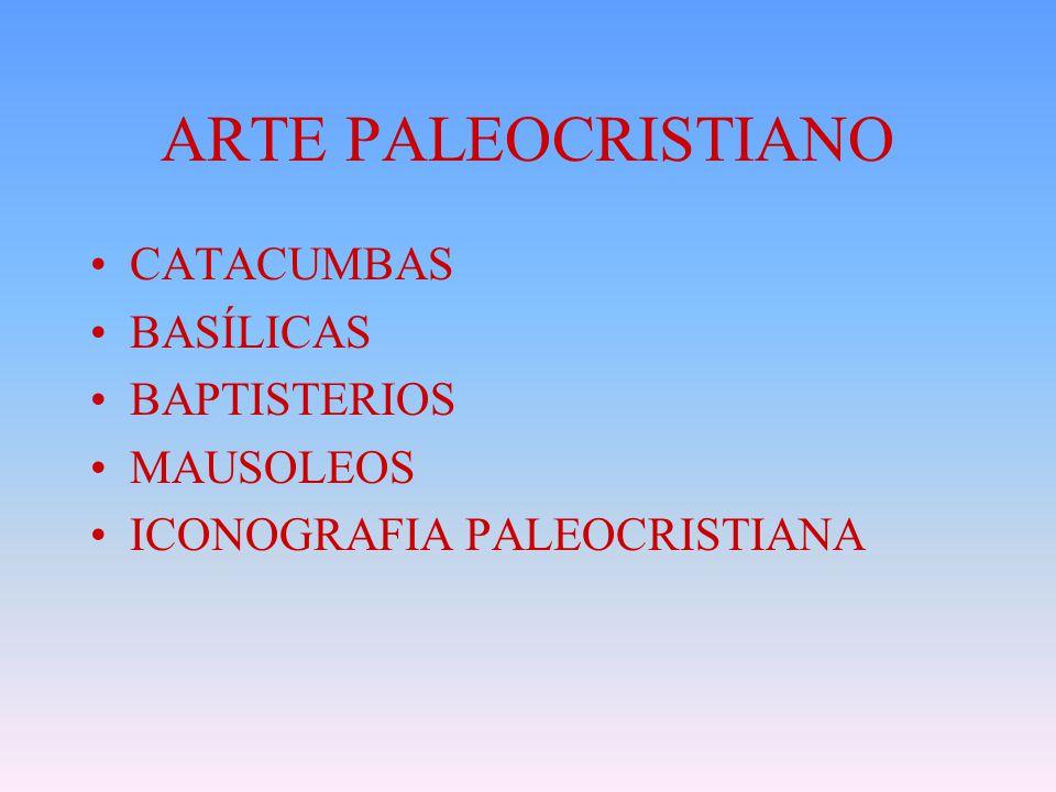 ARTE PALEOCRISTIANO CATACUMBAS BASÍLICAS BAPTISTERIOS MAUSOLEOS